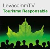 Toutes les interviews vidéos de LevacommTV sur le Tourisme Responsable